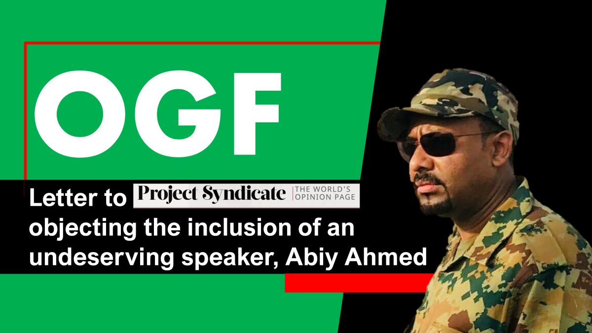 OGF letter to Project Syndicate objecting the inclusion of an undeserving speaker, Abiy Ahmed
